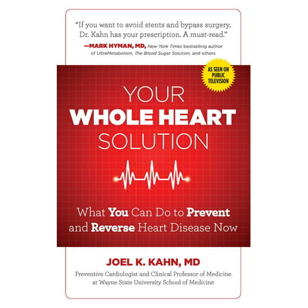 Your Whole Heart Solution : What You Can Do to Prevent and Reverse Heart Disease Now](Heart Disease Month)