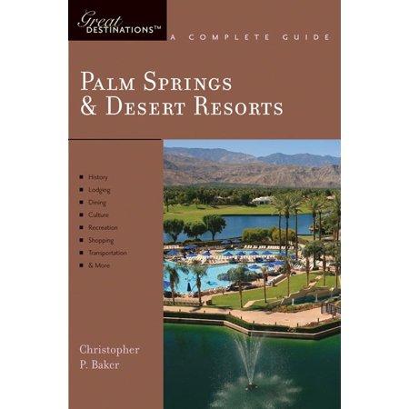 Explorer's Guides: Palm Springs & Desert Resorts : A Complete Guide - Paperback (City Of Palm Desert)