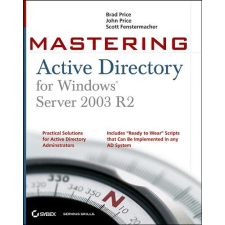Mastering Active Directory for Windows Server 2003 (Windows Server 2003 R2 End Of Support)