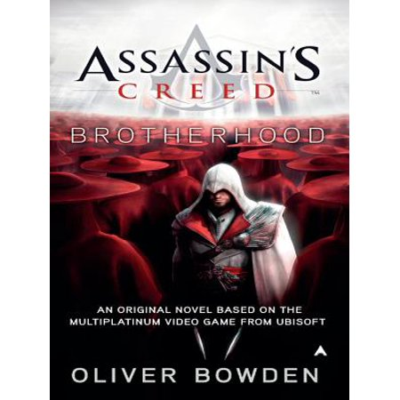 The Brotherhood Of Assassins (Assassin's Creed: Brotherhood -)