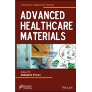 Advanced Healthcare Materials (Advanced Material Series)