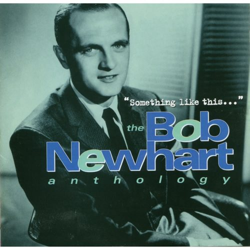 Something Like This: The Bob Newhart Anthology