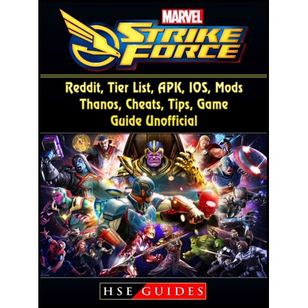 Marvel Strike Force, Reddit, Tier List, APK, IOS, Mods, Thanos, Cheats,  Tips, Game Guide Unofficial - eBook