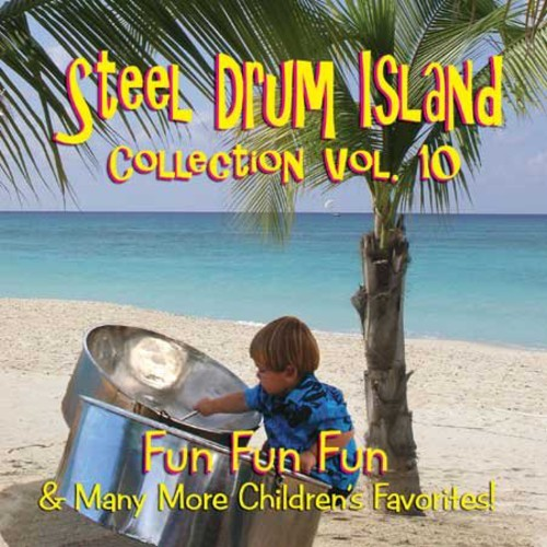 Steel Drum Island Steel Drum Island Collection: Fun Fun Fun & More O [CD] by