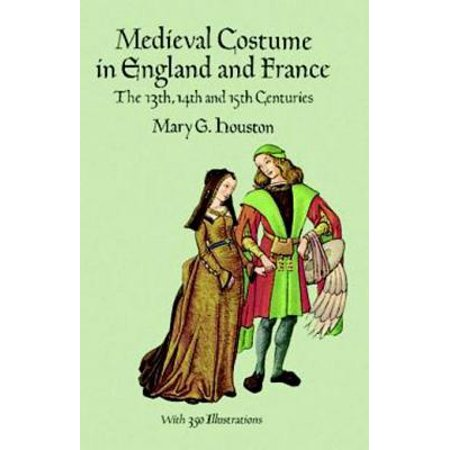 Medieval Costume in England and France - - Costumes Houston