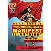 Das Kommunistische Manifest (Illustriert) : Kapitel Vier: Die Kommunisten