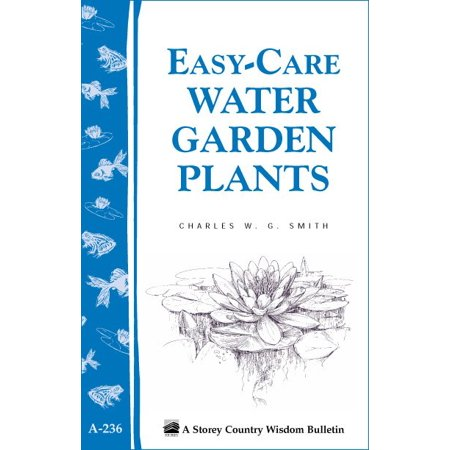 Easy care water garden plants storey country wisdom for Easy care garden shrubs