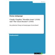 Charlie Chaplins 'Shoulder Arms' (1918) und 'The Great Dictator' (1940) - eBook