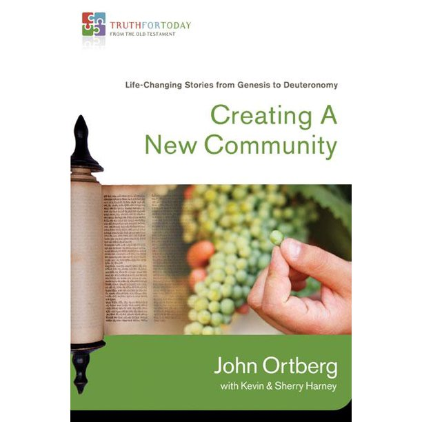 Truth for Today: From the Old Testament: Creating a New Community : Life-Changing Stories from Genesis to Deuteronomy (Paperback)