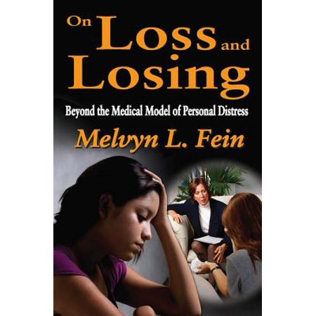On Loss and Losing : Beyond the Medical Model of Personal