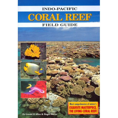 Indo-Pacific Coral Reef Field Guide Coral Sea Reef Guide