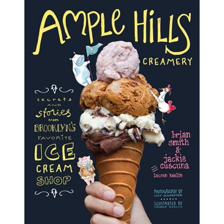 Ample Hills Creamery : Secrets and Stories from Brooklyns Favorite Ice Cream (Turkey Hill Pumpkin Pie Ice Cream 2017)