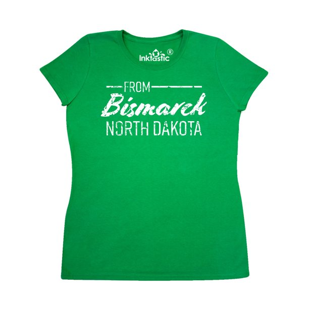 Inktastic From Bismarck North Dakota In White Distressed Text Women S T Shirt Walmart Com Walmart Com