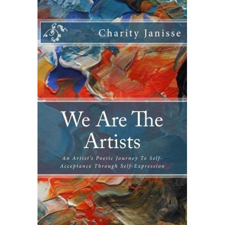 We Are The Artists  An Artists Poetic Journey To Self Acceptance Through Self Expression