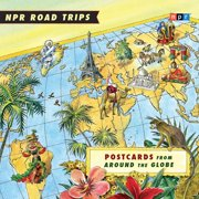NPR Road Trips: Postcards from Around the Globe - Audiobook