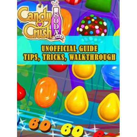 Candy Crush Soda Tips,Tricks and Beginner's Guide -
