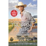Home on the Ranch: Trusting a Hero - eBook