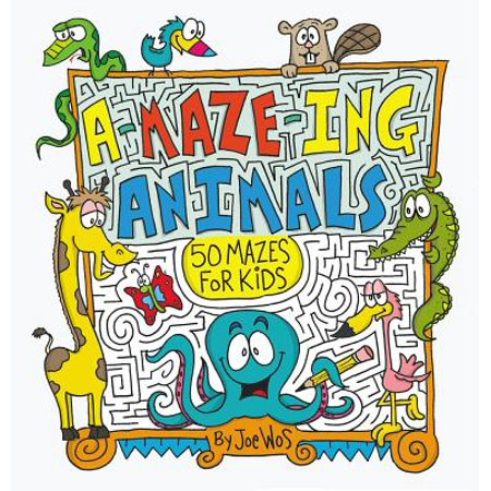 A-Maze-Ing Animals : 50 Mazes for Kids (Anime For Kids)