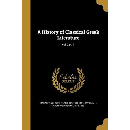 A History of Classical Greek Literature; Vol. 2 PT. 1 - image 1 of 1