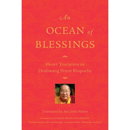 An Ocean of Blessings : Heart Teachings of Drubwang Penor