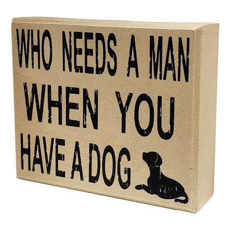 JennyGems Stand Up Sign - Who Needs A Man When You Have A Dog - Funny Divorce Party - Single Life - Newly Divorced - For The Woman Who Hates Her Ex