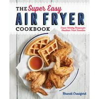 The Super Easy Air Fryer Cookbook (Paperback)