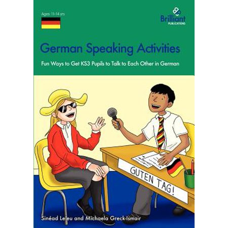 German Speaking Activities - Fun Ways to Get Ks3 Pupils to Talk to Each Other in German