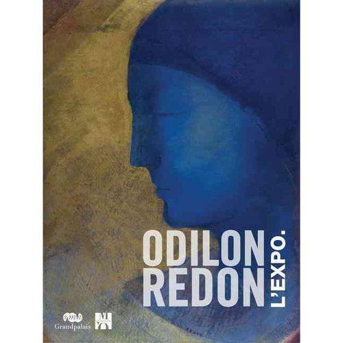Odilon Redon: L'Expo Prince du Reve 1840-1916