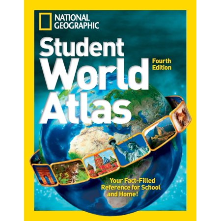 National Geographic Student World Atlas, Fourth Edition : Your Fact-Filled Reference for School and