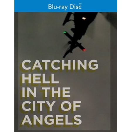 Catching Hell in the City of Angels (Blu-ray)