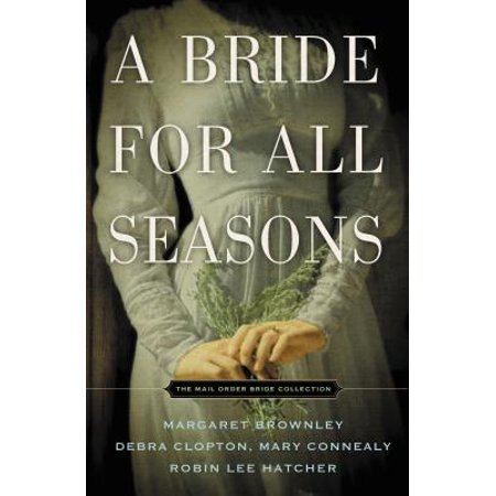 A Bride for All Seasons : A Mail-Order Bride Collection