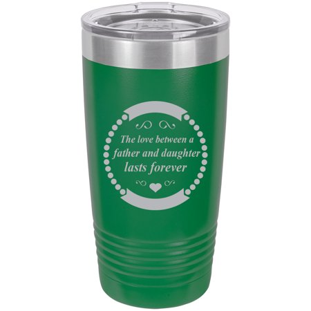 The love between a father and daughter lasts forever Stainless Steel Engraved Insulated Tumbler 20 Oz Travel Coffee Mug,