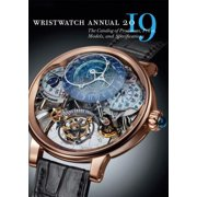 Wristwatch Annual 2019 : The Catalog of Producers, Prices, Models, and Specifications
