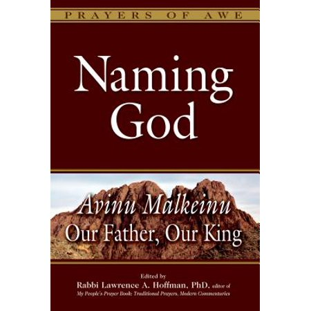 Naming God : Avinu Malkeinu--Our Father, Our King