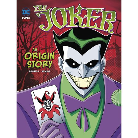 The Joker : An Origin Story