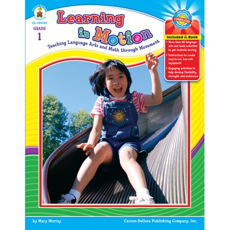 Learning in Motion, Grade 1 : Teaching Language Arts and Math through