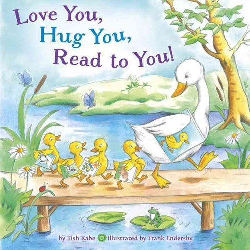 Love You, Hug You, Read to You!