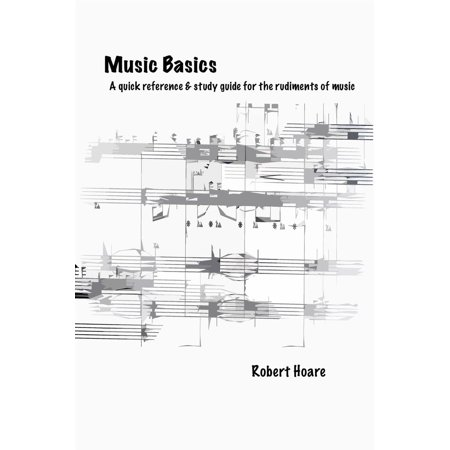 Music Basics A quick reference & study guide for the rudiments of music - eBook Cd Rom Study Guide