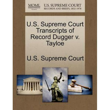 U.S. Supreme Court Transcripts of Record Dugger V. Tayloe ()