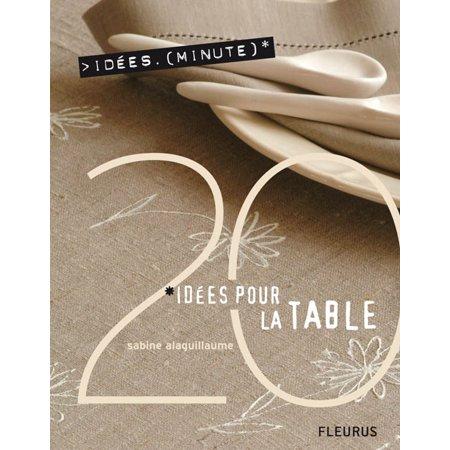 20 Idées pour la table -