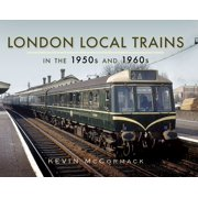 London Local Trains in the 1950s and 1960s - eBook