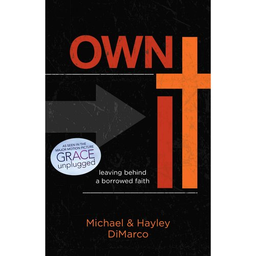 Own It: Leaving Behind a Borrowed Faith