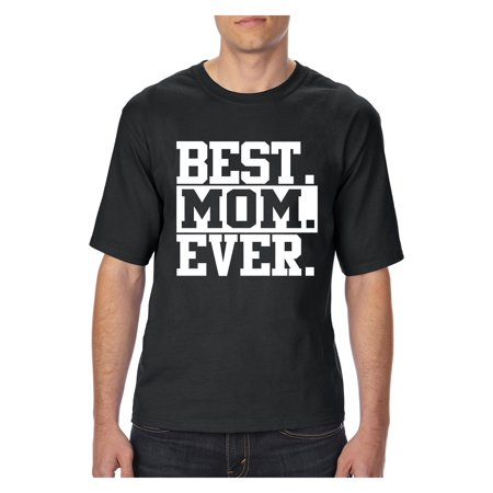Best Mom Ever Mother`s Day Unisex T-Shirt Tall