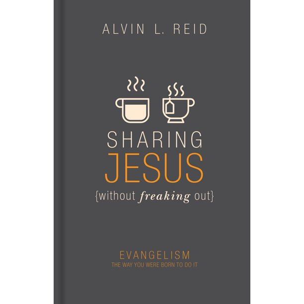 Sharing Jesus without Freaking Out : Evangelism the Way You Were Born to Do It