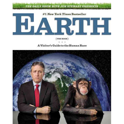 The Daily Show With Jon Stewart Presents Earth, the Book: A Visitor's Guide to the Human Race