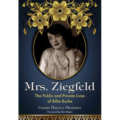 Mrs. Ziegfeld: The Public and Private Lives of Billie Burke