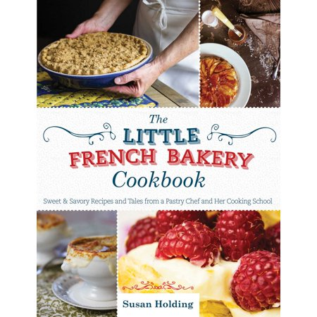 The Little French Bakery Cookbook : Sweet & Savory Recipes and Tales from a Pastry Chef and Her Cooking School](Halloween Pastry Recipes)