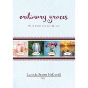 Ordinary Graces: Word Gifts for Any Season (Paperback)
