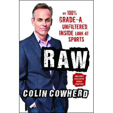 Raw : My 100% Grade-A, Unfiltered, Inside Look at (The Herd With Colin Cowherd Phone Number)