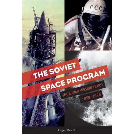 The Soviet Space Program : The Lunar Mission Years: (Lunar New Year Year Of The Goat)